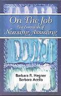 On the Job Essentials of Nursing Assisting