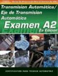 Examen Automotriz Transmision/Eje De Transmision Automatico (Examen A2)