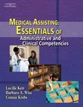 Medical Assisting Essentials of Administrative and Clinical Competencies