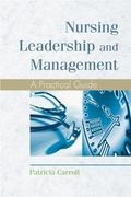 Nursing Leadership And Management A Practical Guide