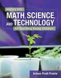 Inquiry Into Math, Science, and Technology For Young Children