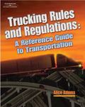 Trucking Rules and Regulations A Reference Guide to Transportation Industry Regulations
