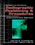Radiographic Positioning & Procedures A Comprehensive Approach