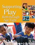 Supporting Play Birth Through Age Eight