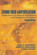 Sound Field Amplification Applications To Speech Perception And Classroom Acoustics