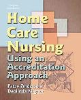 Home Care Nursing: Using an Accreditation Approach
