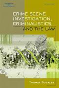 Crime Scene Investigation, Criminalistics, and the Law