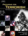 Preparing for Terrorism The Public Safety Communicator's Guide