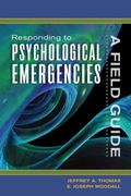 Responding To Psychological Emergencies A Field Guide
