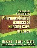 Pharmacological Aspects of Nursing Care-Study Guide