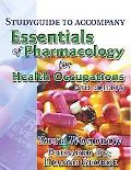 Essentials of Pharmacology F/Health Occupations-Study Guide