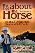 It's Not About the Horse It's About Overcoming Fear and Self-Doubt