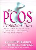 PCOS Protection Plan How To Cut Your Increased Risk Of Diabetes, Heart Disease, Obesity, and...