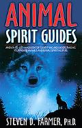 Animal Spirit Guides An Easy-to-use Handbook for Identifying And Understanding Your Power An...