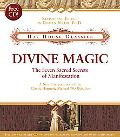 Divine Magic The Seven Sacred Secrets of Manifestation