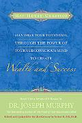 Maximize Your Potential Through the Power of Your Subconscious Mind to Create Wealth and Suc...