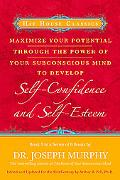 Maximize Your Potential through the Power of Your Subconscious Mind to Develop Self-Confiden...