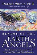 Realms of the Earth Angels More Information for Incarnated Angels, Elementals, Wizards, and ...