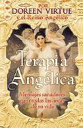 Terapia Angelica: Mensajes para sanar todas las areas de su vida
