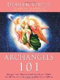 Archangels 101: How to Connect Closely with Archangels Michael, Raphael, Uriel, Gabriel and ...