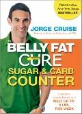 The Belly Fat Cure Sugar & Carb Counter: Track over 6,000 supermarket items and melt up to 9...