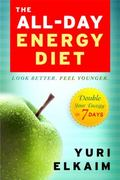 All-Day Energy Diet : Double Your Energy in 7 Days