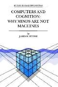 Computers and Cognition Why Minds Are Not Machines