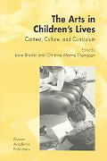 Arts in Children's Lives Context, Culture, Curriculum
