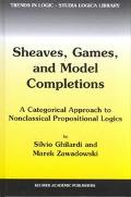 Sheaves, Games & Model Completions A Categorical Approach to Nonclassical Propositional Logics