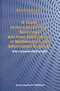 Guide to the Literature on Semirings and Their Applications in Mathematics and Information S...