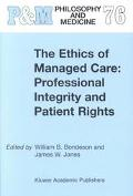 Ethics of Managed Care Professional Integrity and Patient Rights