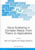 Wave Scattering in Complex Media From Theory to Applications