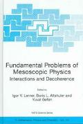 Fundamental Problems Of Mesoscopic Physics Interactions And Decoherence Proceedings Of The Nato Advanced Research Workshop, Held In Granada, Spain, 6-12 September 2003