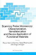 Scanning Probe Microscopy Characterization, Nanofabricatoin And Device Application of Functi...