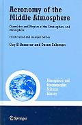 Aeronomy of the Middle Atmosphere Chemistry And Physics of the Stratosphere And Mesosphere