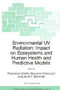 Environmental Uv Radiation Impact on Ecosystems And Human Health And Predictive Models