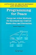 Programming for Peace Computer-aided Methods for International Conflict Resolution and Preve...
