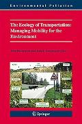 Ecology of Transportation Managing Mobility for the Environment