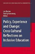 Policy, Experience And Change Cross-Cultural Reflections on Inclusive Education