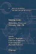 Interactions Mathematics, Physics and Philosophy, 1860-1930