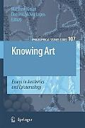 Knowing Art Essays in Aesthetics And Epistemology