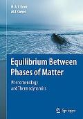Equilibrium Between Phases of Matter Phenomenology and Mathematical Thermodynamics