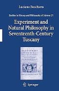 Experiment and Natural Philosophy in Seventeenth-Century Tuscany: The History of the Accadem...