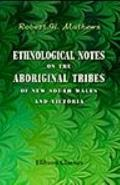 Ethnological Notes on the Aboriginal Tribes of New South Wales and Victoria