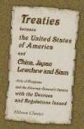 Treaties between the United States of America and China, Japan, Lewchew and Siam, Acts of Co...