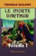 Morte Darthur : Sir Thomas Malory's Book of King Arthur and of His Noble Knights of the Roun...