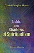 Lights and Shadows of Spiritualism