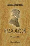 Napoleon Vol. 3 : A history of the art of War