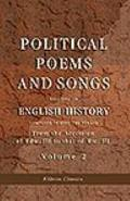 Political Poems and Songs Relating to English History : Composed during the Period from the ...
