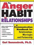 Anger Habit In Relationships A Communication Handbook for Relationships, Marriages, And Part...